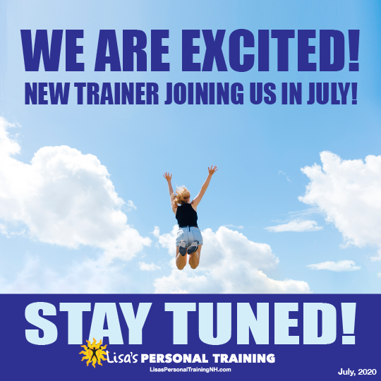 New Trainer starting in July at Lisa's Personal Training in Ashland, NH